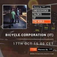 Pioneer DJ Radio presents UNDISCOVERED TALENTS OF THE WORLD - Bicycle Corporation (ITA) by Bicycle Corporation on SoundCloud