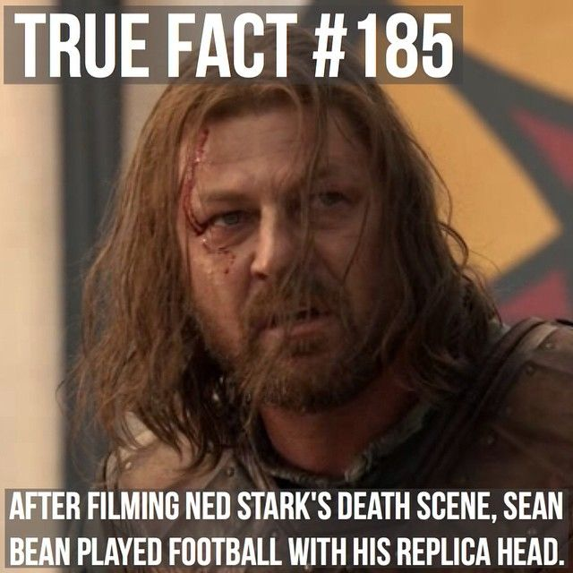 Game of Thrones facts. I couldn't do this because decapitation freaks me out so much that I couldn't go near the head.
