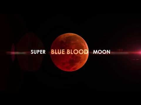 Jan. 31, 2018 Super Blue Blood Moon and Lunar Eclipse