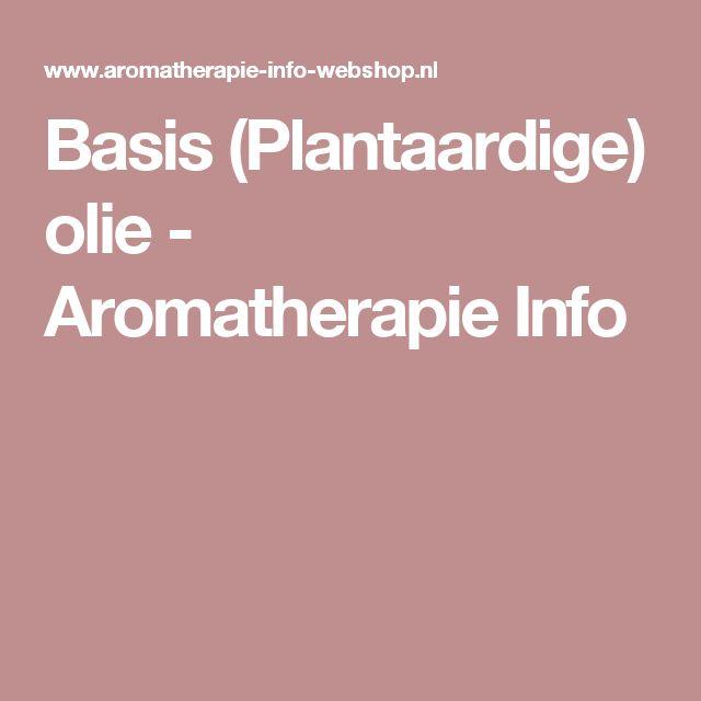 Basis (Plantaardige) olie - Aromatherapie Info