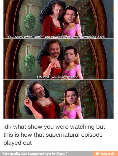 idk what show you were watching but this is how that supernatural episode played out #Supernatural #tumblr