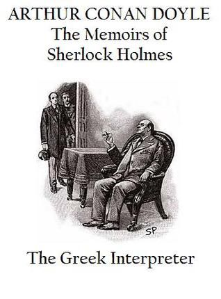 The Adventure of the Greek Interpreter (The Memoirs of Sherlock Holmes #9) by Arthur Conan Doyle // c.1893