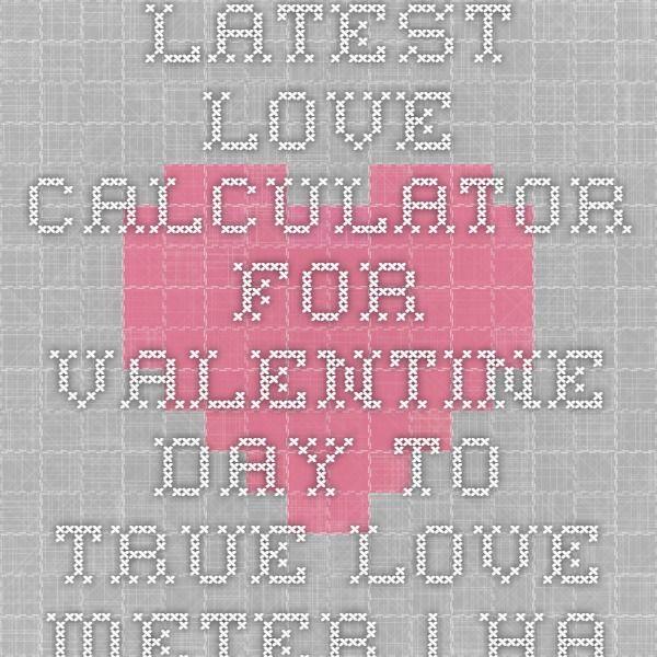 Latest Love Calculator for Valentine Day to True Love Meter   Happy Valentine Day 2015