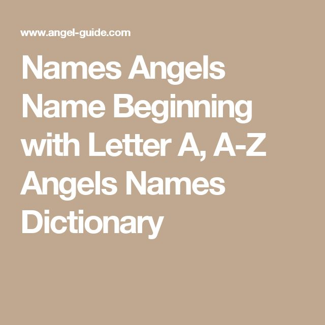 Names Angels Name Beginning with Letter A, A-Z Angels Names Dictionary