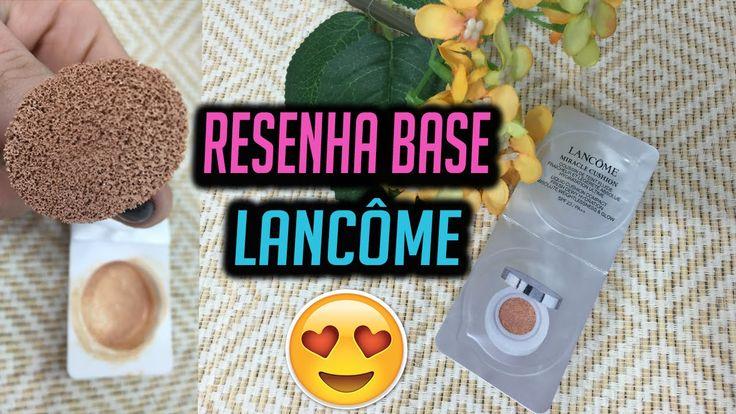 Base Lancôme Miracle Cushion - Resenha | Jacky Coutinho