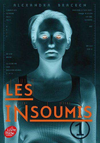 Les insoumis - Tome 1 - Alexandra Bracken, Daniel Lemoine