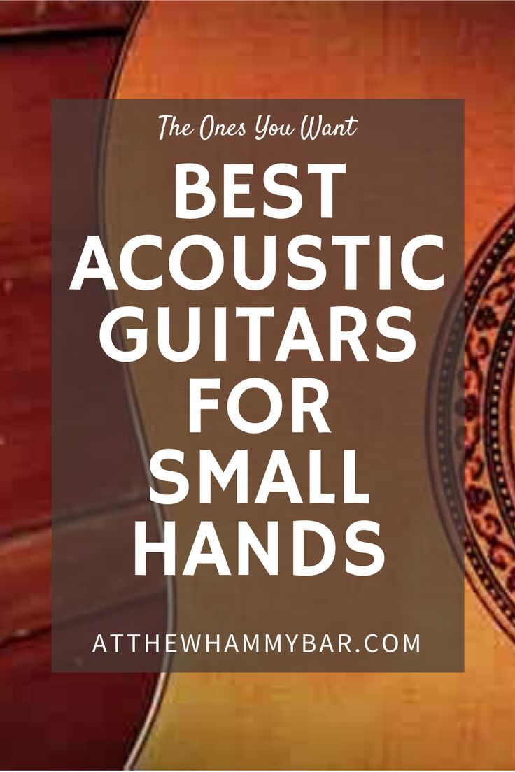 Best Acoustic Guitar For Small Hands Best Acoustic Guitar Acoustic Guitar Guitar Tabs Songs