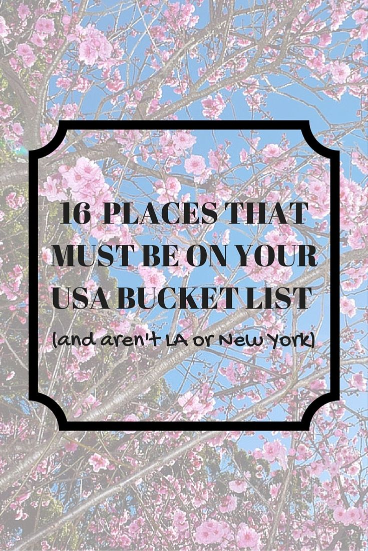 16  Places that MUST be on your USA Bucket List (and aren't LA or NYC!) | Jet-setting Spirit