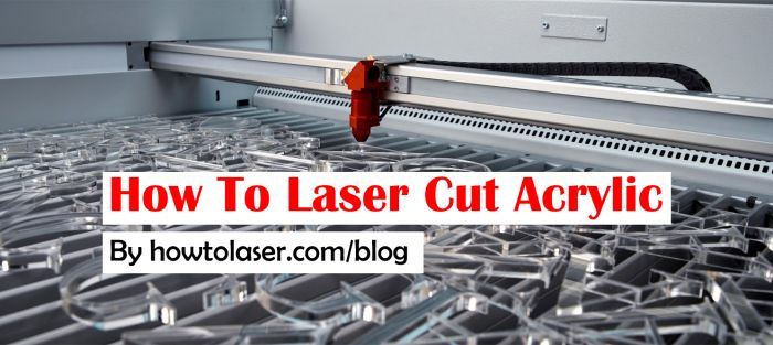 How To Laser Cut Acrylic
