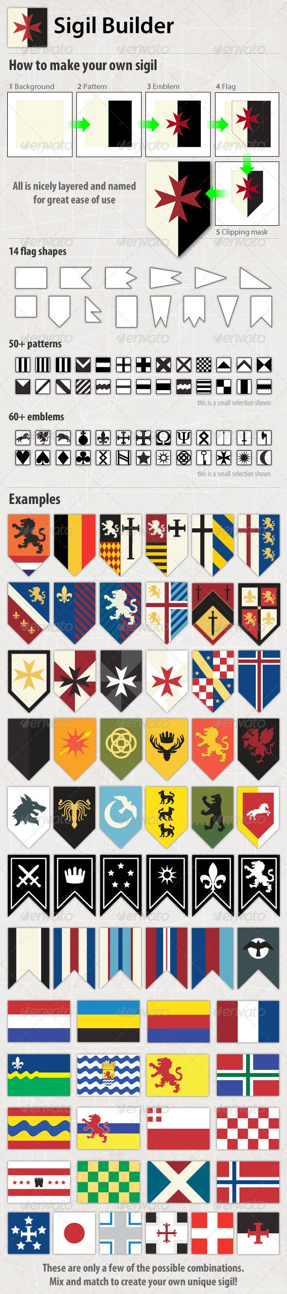 Sigil Builder  #GraphicRiver      Make your own sigil! Select the shape and color of the flag. Choose emblems and patterns.   Emblem categories: animal, royal, sky, geometry, symbols, cards, zodiac, greek, weapons, runes Feel free to move/resize/rotate/duplicate/combine objects.