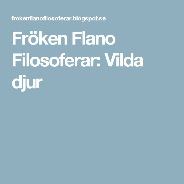 Fröken Flano Filosoferar: Vilda djur