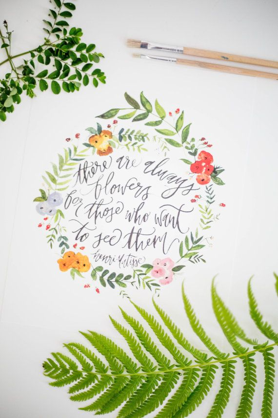 Always Flowers for Those Who See Them- Inspiration Quote - Hand Lettering & Watercolor Calligraphy Art Print - 8 x 10