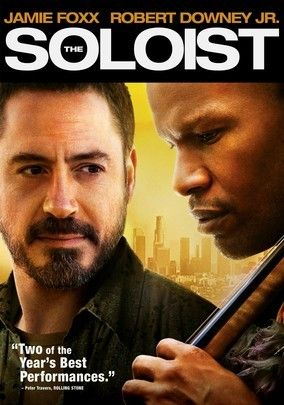 The Soloist (2009) This true-life drama tells the poignant tale of Los Angeles newspaper reporter Steve Lopez (Robert Downey Jr.), who discovers brilliant street musician Nathaniel Ayers (Jamie Foxx), and the unique friendship that transforms both their lives.