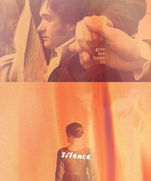Give me hope in silence......   Pride & Prejudice (2005) #janeausten