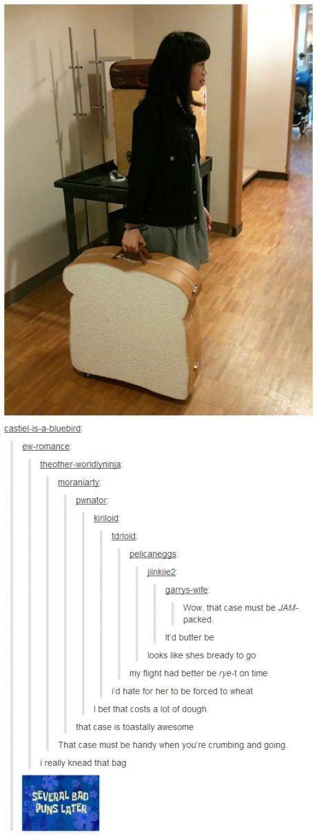 Not bad puns, bread puns.