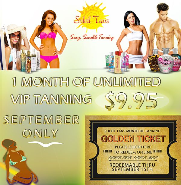 Soleil Tans September $9.99 for 1 month of Unlimited VIP Tanning.