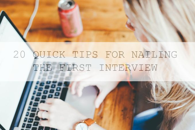 20 QUICK TIPS FOR NAILING THE FIRST INTERVIEW – THE STRUGGLE DIARIES