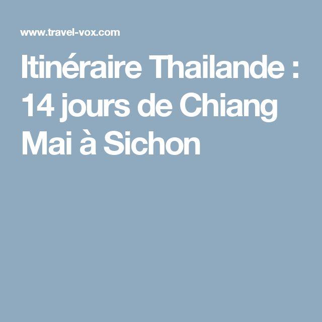 Itinéraire Thailande : 14 jours de Chiang Mai à Sichon