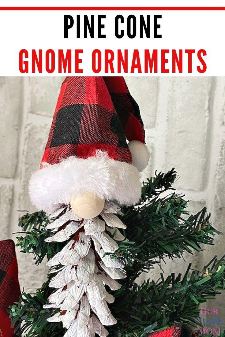 How To Make Adorable Christmas Gnome Pine Cone Ornaments Handmade Christmas Tree Easy Christmas Crafts Christmas Gnome
