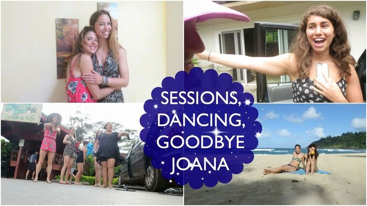 HAWAII: SESSIONS, DANCING, GOODBYE JOANA