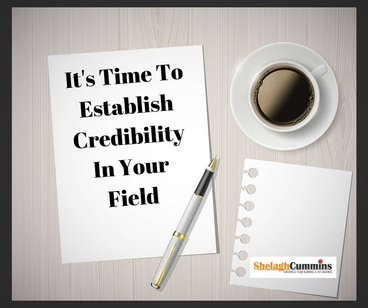 It's Time To Establish Credibility In Your Field