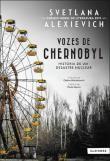 Vozes de Chernobyl História de um Desastre Nuclear, Svetlana Alexievich. Compre livros na Fnac.pt
