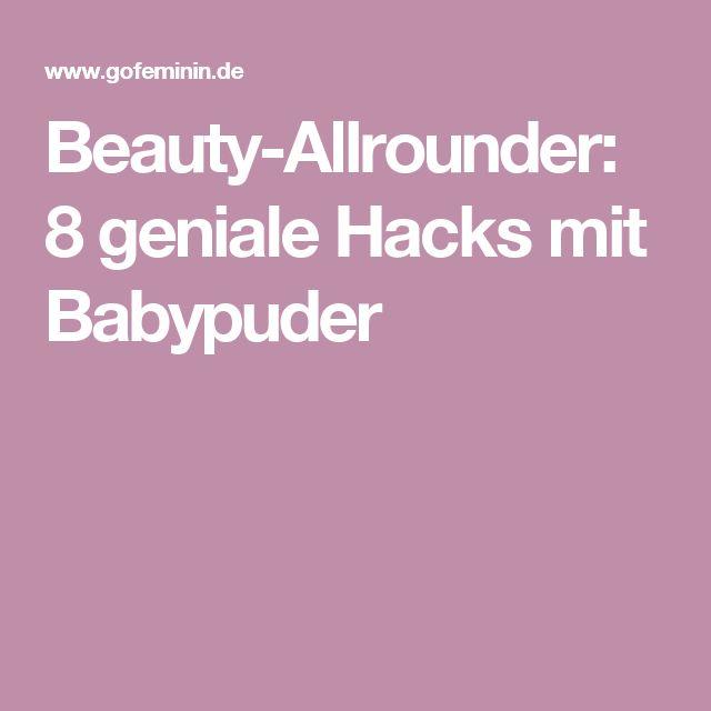 Beauty-Allrounder: 8 geniale Hacks mit Babypuder