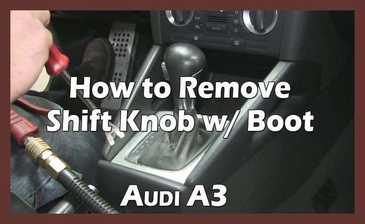 How to Remove Shift / Shifter Knob with Boot - (2007 AUDI A3 8P)