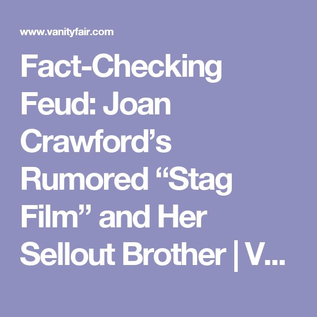 """Fact-Checking Feud: Joan Crawford's Rumored """"Stag Film"""" and Her Sellout Brother 
