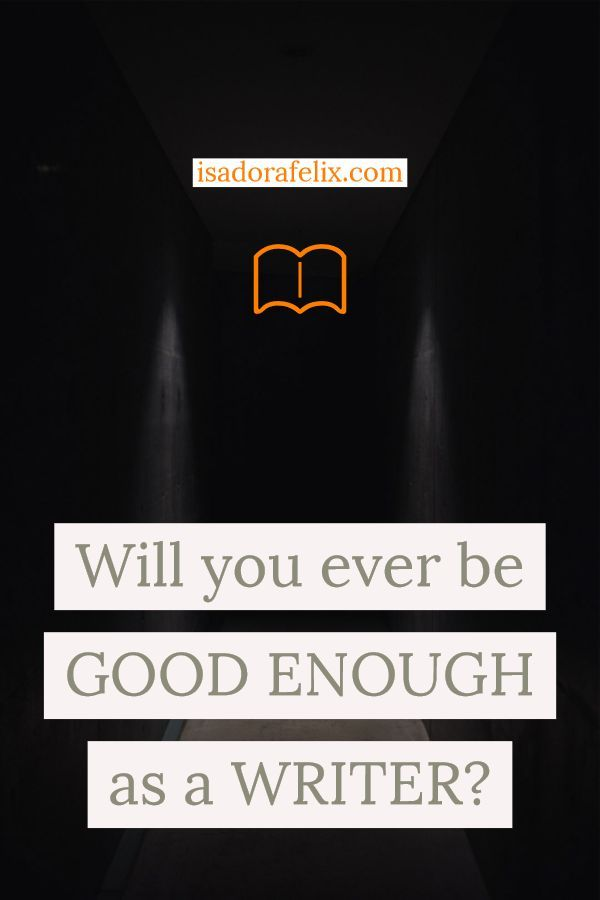 Mental Health for Writers: Will you Ever be Good Enough as a