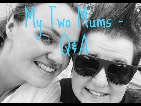 Q&A with My Two Mums - #YouTube