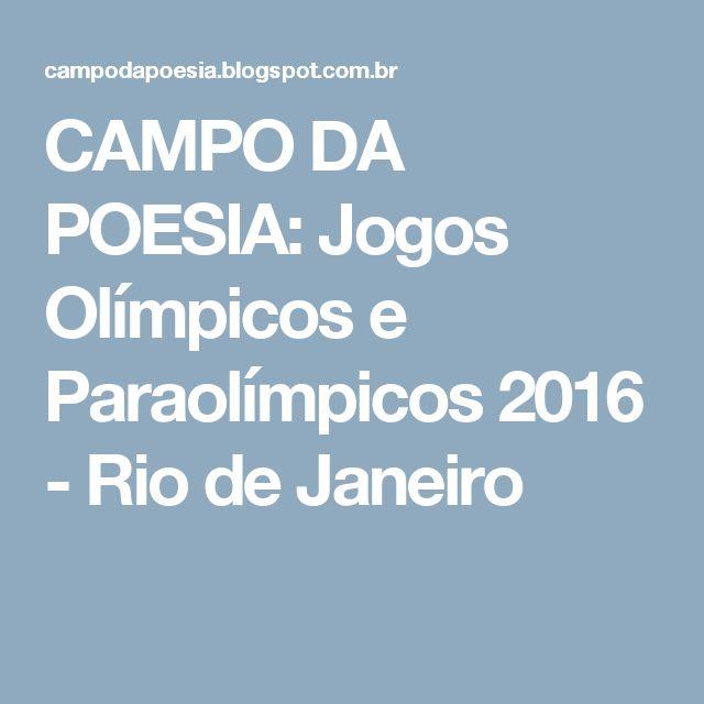 CAMPO DA POESIA: Jogos Olímpicos e Paraolímpicos 2016 - Rio de Janeiro