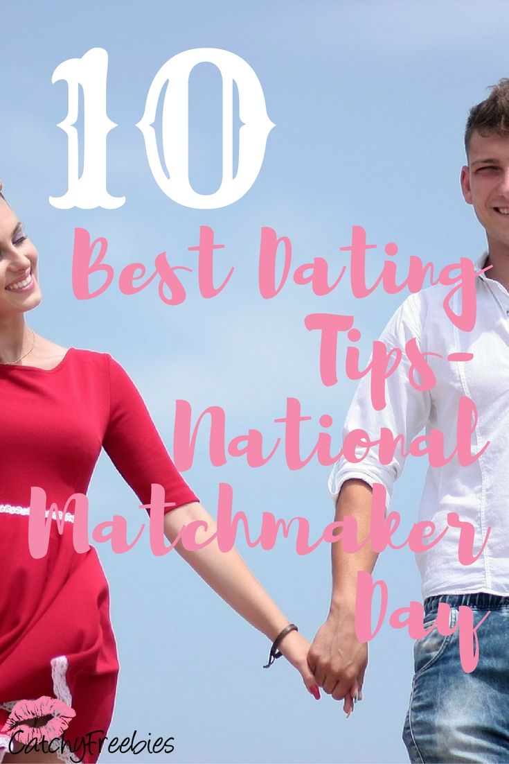 Looking for The One? It's National Matchmaker Day and we can help with the best dating tips for you! Wait 'til you read #6!