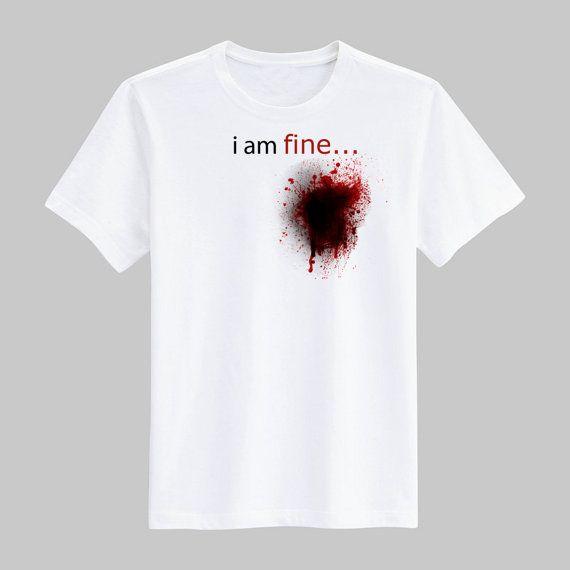 i am fine blood  t shirt man  Shirts Unisex Shirts by Wastelpark, $18.00