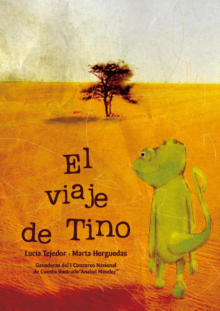 """El viaje de Tino  de Lucía Tejedor y Marta Herguedas  Ganadoras del I Concurso Nacional de Cuento Ilustrado """"Anabel Méndez"""""""