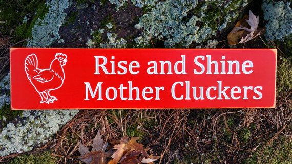 Rise & Shine Chicken Coop Wood Sign Mother Clucker Farm Decor