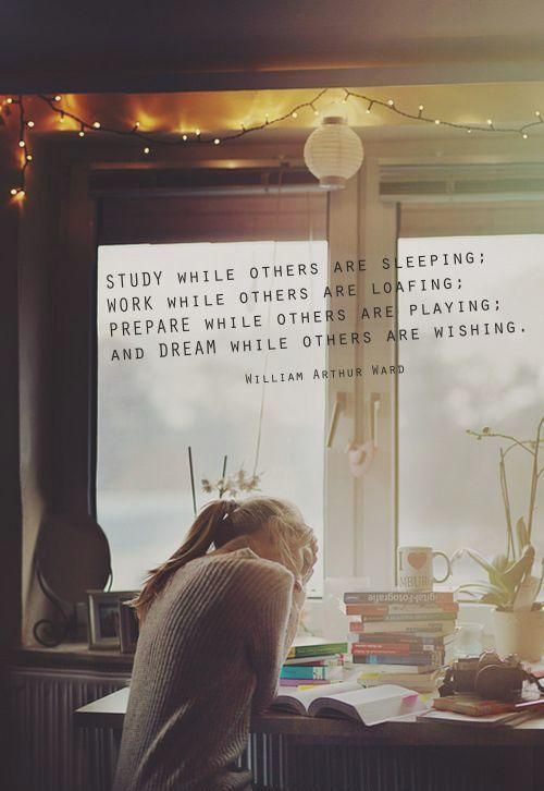 """Study While Others Are Sleeping..."" - William Arthur Ward"