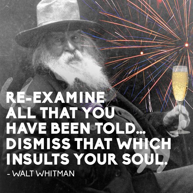 Walt Whitman   14 Quotes To Inspire Your New Year's Resolutions For 2014