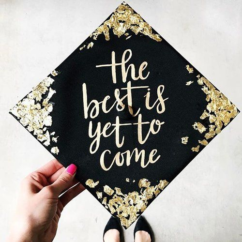 •The best is yet to come• gold foil graduation cap!! ✨