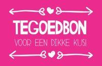 Tegoedbon voor een dikke kus! Leuk voor valentijn! Je shopt deze tegoedbon op: http://www.bybean.nl/tegoedbondikkekus