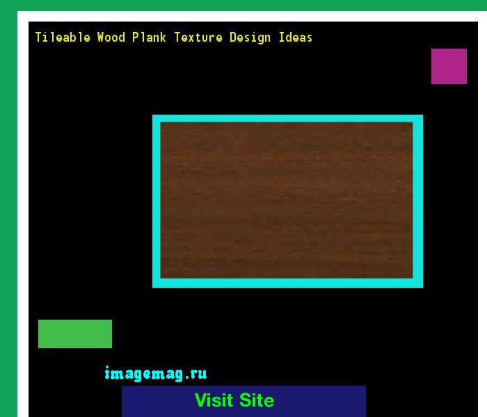 Tileable Wood Plank Texture Design Ideas 073851 - The Best Image Search