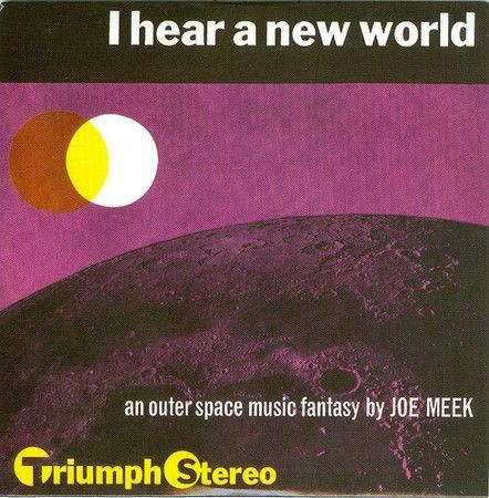 "Joe Meek ""I hear a new world"", 1960"