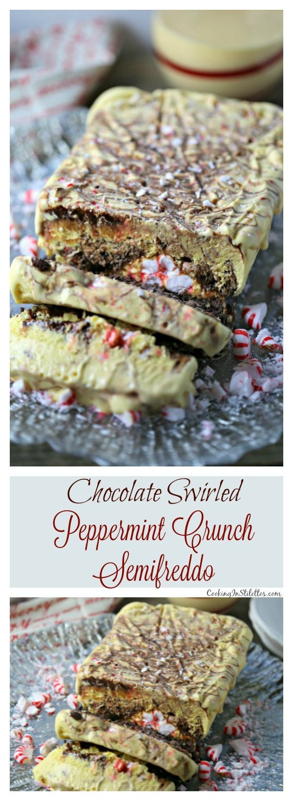 For the holidays, this rich and creamy Chocolate Swirled Peppermint Crunch Semifreddo from http://CookingInStilettos.com is the perfect make-ahead dessert and is so easy to make!