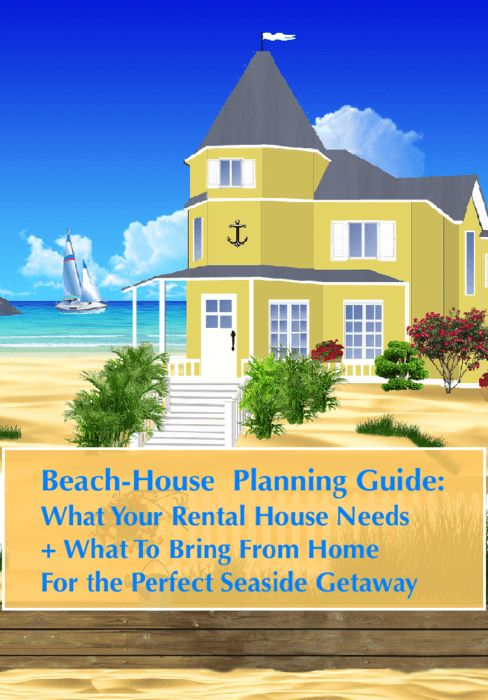Beach-House vacations are among the easiest for families. Here is a checklist to help you find a great rental home and a packing list to help ensure you bring everything you need for a great trip.