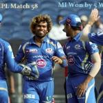 Pepsi IPL 2013 Match 58 –MI vs PWI Match 58 Highlights & Scorecard IPL Match 58 - Mumbai Indians Beat Pune Warriors India by 5 wickets Pepsi IPL Match 57 of is played between Mumbai Indians and Pune Warriors India at Subrata Roy Sahara Stadium,...