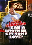 Lavell Crawford: Can a Brother Get Some Love [DVD] [English] [2011]