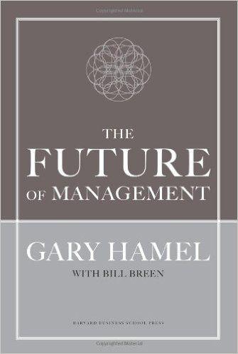 The Future of Management: Amazon.co.uk: Gary Hamel: 9781422102503: Books