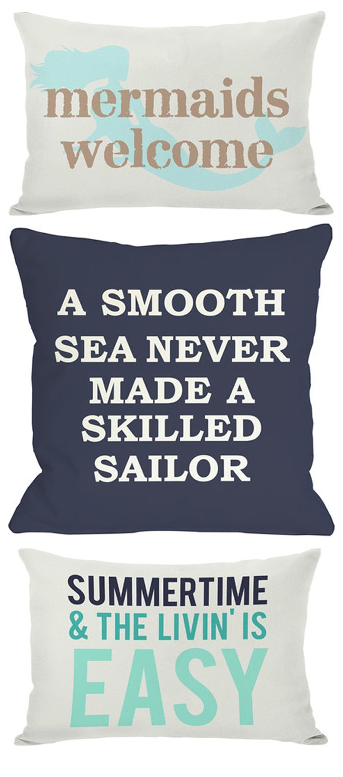 Mermaids Welcome | A Smooth Sea Never Made A Skilled Sailor | Summertime and the Livin' is Easy | Pillows