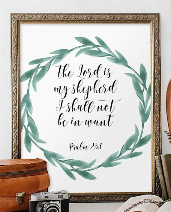 the lord is my shepherd I shall not be in want - from Psalm 23:1 ________________________________________________________ This listing is an