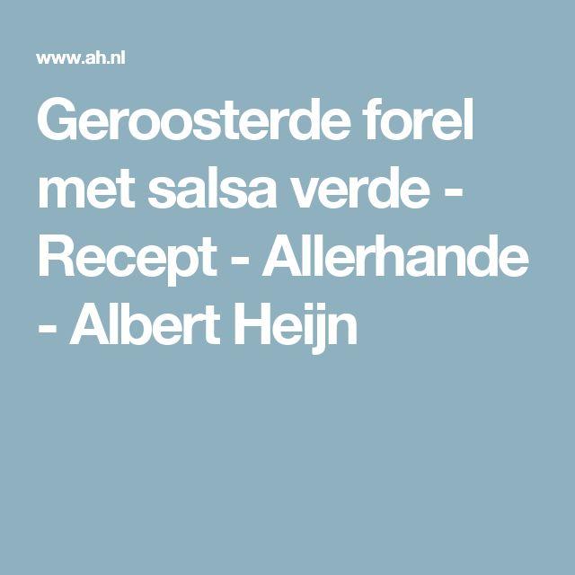 Geroosterde forel met salsa verde - Recept - Allerhande - Albert Heijn